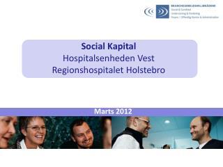 Social Kapital Hospitalsenheden Vest Regionshospitalet Holstebro