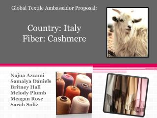 Global Textile Ambassador Proposal: Country: Italy Fiber: Cashmere