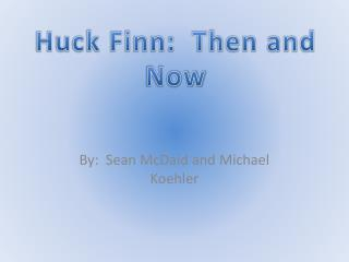 Huck Finn:  Then and Now
