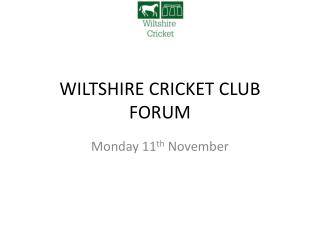 WILTSHIRE CRICKET CLUB FORUM