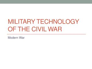 Military Technology  of the Civil War