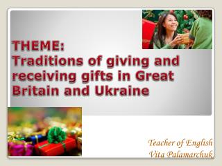 THEME: Traditions of giving and receiving gifts in Great Britain and Ukraine