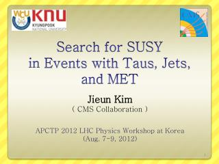 Search  for  SUSY  in  Events with  Taus , Jets, and  MET