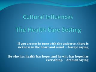 Cultural Influences  The Health Care Setting