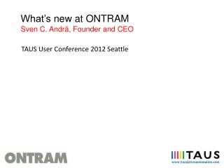 What's  new at ONTRAM Sven C.  Andrä ,  Founder and  CEO