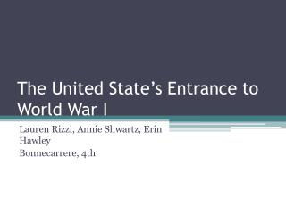 The United State's Entrance to World War I