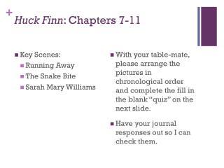 Huck Finn : Chapters 7-11