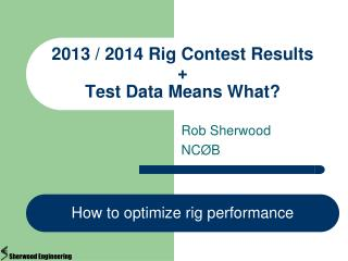 2013  / 2014 Rig  Contest Results  + Test Data Means What?