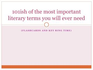 101ish of the most important literary terms you will ever need