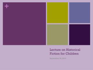Lecture on Historical Fiction for Children