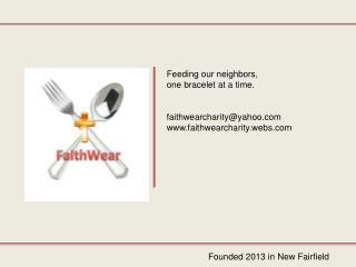 Feeding our neighbors, one bracelet at a time. faithwearcharity@yahoo.com