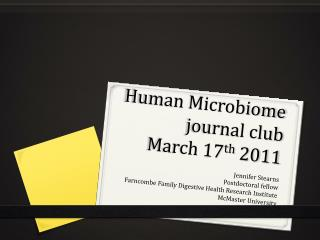 Human  Microbiome  journal club March 17 th  2011