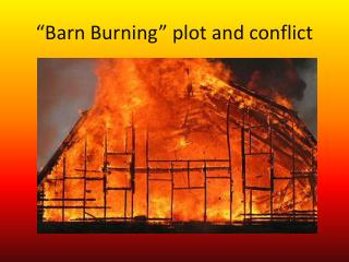"""Barn Burning"" plot and conflict"