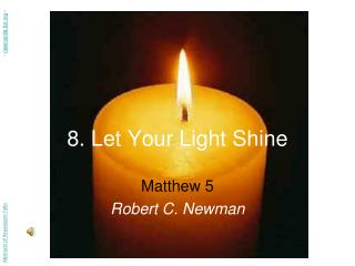 8. Let Your Light Shine