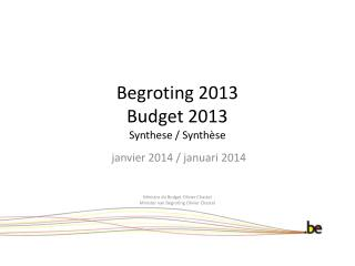 Begroting 2013 Budget 2013  Synthese /  Synthèse