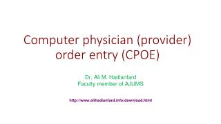 Computer physician (provider) order entry (CPOE)
