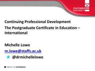Continuing  Professional Development  The Postgraduate  Certificate in Education – International