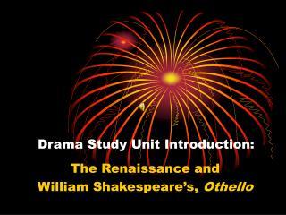 Drama Study Unit Introduction: