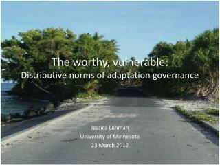 The worthy, vulnerable:  Distributive norms of adaptation governance