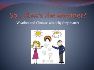 So� How�s the Weather?