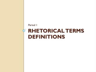 Rhetorical Terms  Definitions