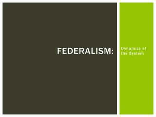 FEDERALISM: