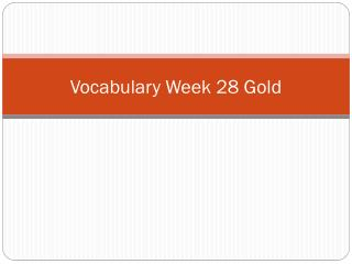 Vocabulary Week  28 Gold