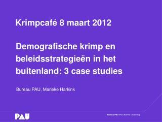 Demografische krimp en beleidsstrategie�n in het buitenland: 3 case studies