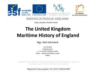 The  United  Kingdom Maritime History of England