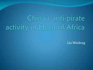 China�s anti-pirate activity in Horn of Africa