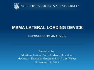 MSMA Lateral Loading Device Engineering Analysis