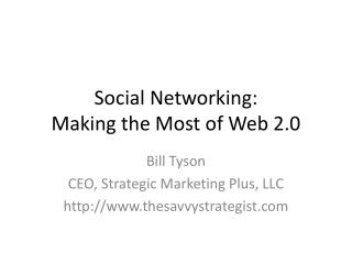 Social Networking: Making the Most of Web 2.0