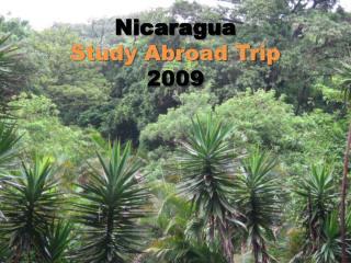 Nicaragua S tudy Abroad Trip 2009
