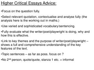 Higher Critical Essays Advice: Focus on the question fully.