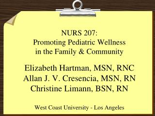 NURS 207:  Promoting Pediatric Wellness  in the Family  Community