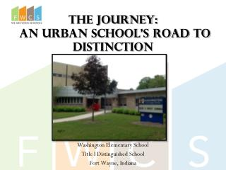 The Journey :  An  Urban School�s Road to Distinction
