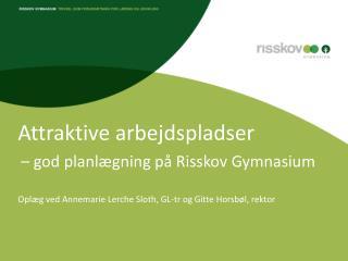 Attraktive arbejdspladser – god planlægning på Risskov Gymnasium