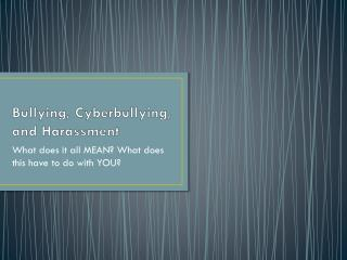 Bullying,  Cyberbullying , and Harassment
