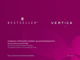 Integration af Bestsellers butikker og samhandelspartnere ,  Microsoft SOA Event 08.04.2008