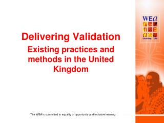 Delivering Validation Existing practices and methods in the United Kingdom