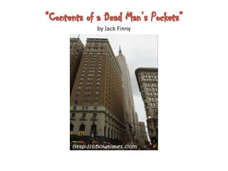 """Contents of a Dead Man's Pockets"" by Jack Finny"