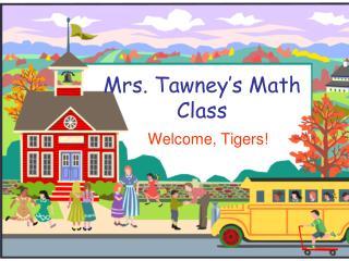 Mrs.  Tawney's  Math   Class