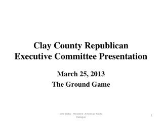Clay County Republican Executive Committee Presentation