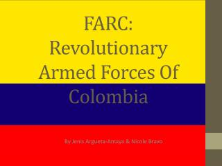 FARC :  Revolutionary Armed Forces Of Colombia
