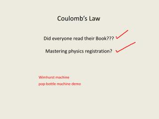Coulomb's Law Did everyone read their Book??? Mastering physics registration?