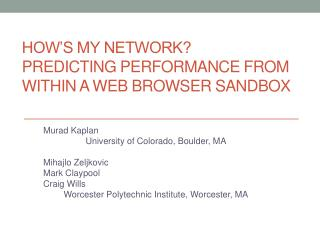 How's My Network?  Predicting  Performance From Within a Web Browser Sandbox