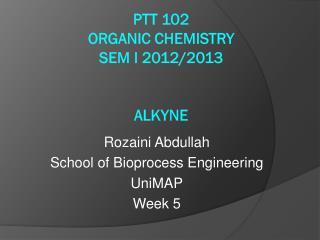 PTT 102 Organic Chemistry  Sem  I 2012/2013 alkyne