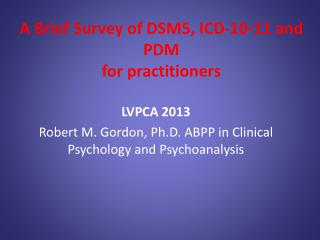 A Brief Survey of DSM5, ICD-10-11 and PDM for practitioners