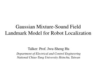 Gaussian Mixture-Sound Field Landmark Model for Robot Localization