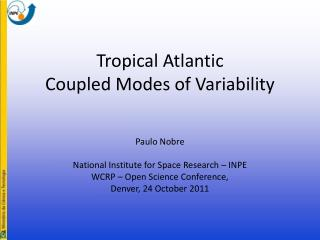 Tropical Atlantic  Coupled Modes of Variability